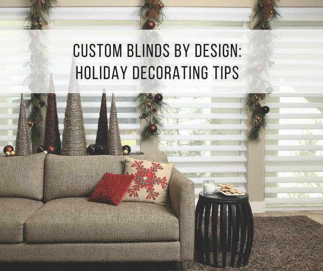 Custom Blinds by Design: Holiday Decorating Tips – Custom Blinds .