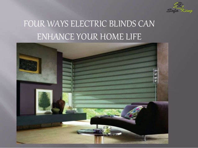 Four ways electric blinds can enhance your home li