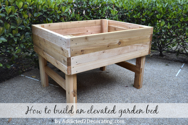 How To Build An Elevated Garden - Addicted 2 Decorating