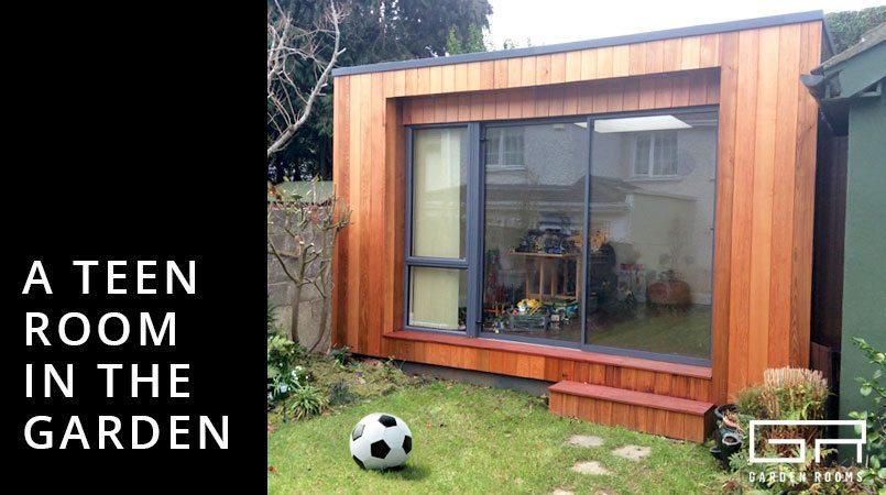 A Teen Room in the Garden | Garden Roo